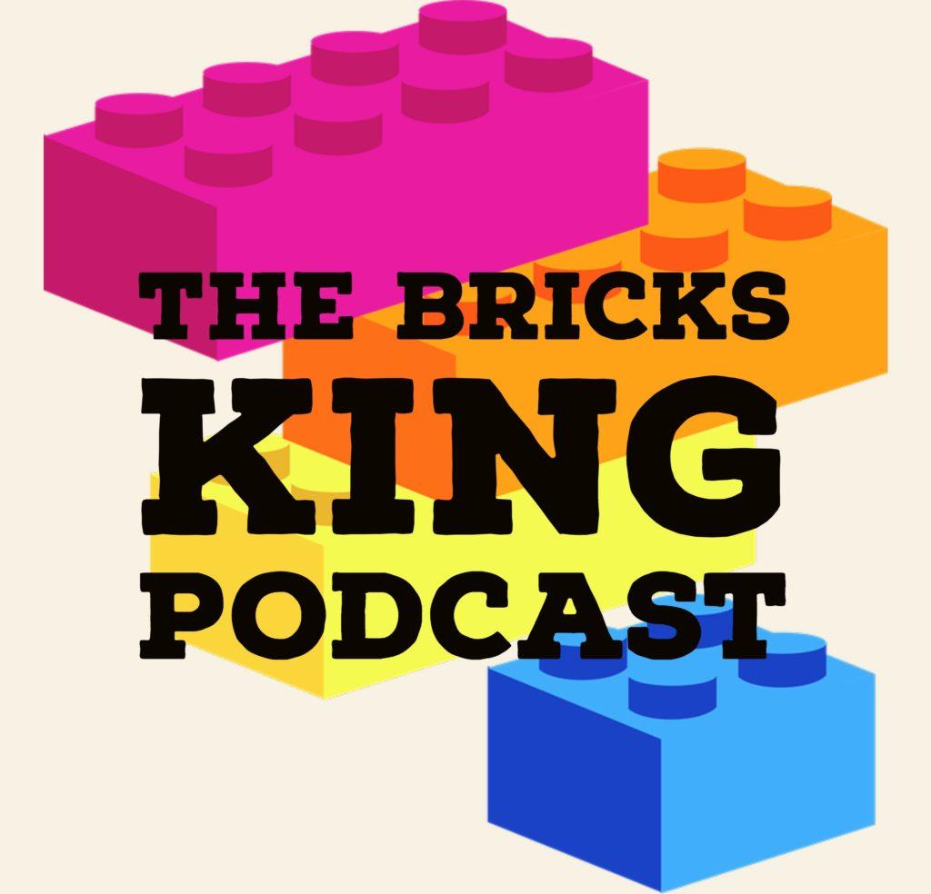 LEGO Podcast - The Bricks King Podcast